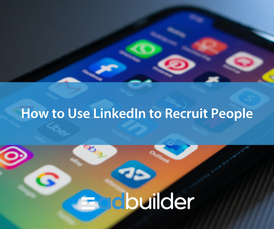 How to Use LinkedIn to Recruit People