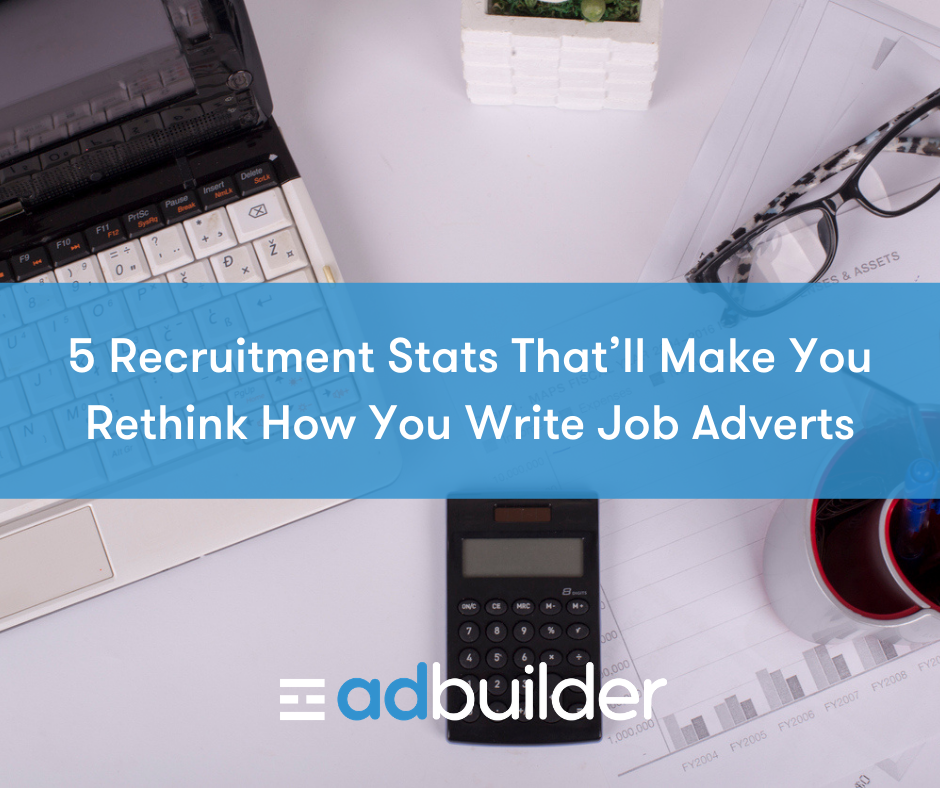 5 Recruitment Stats That'll Make You Rethink How You Write Job Adverts