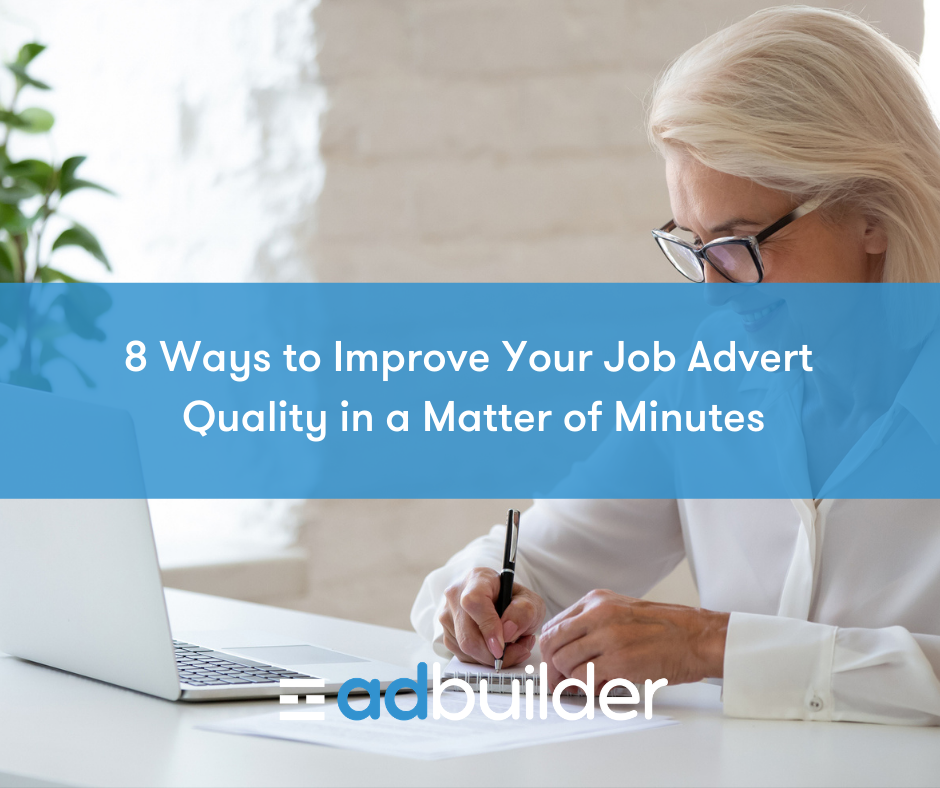 8 Ways to Improve Your Job Advert Quality in a Matter of Minutes